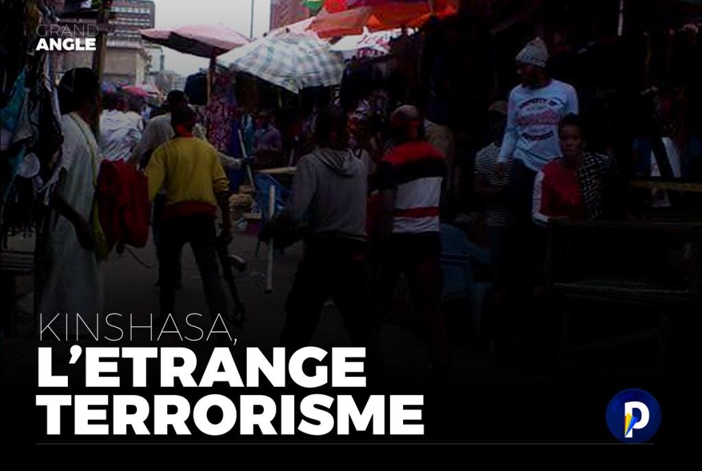 """Etrange """"terrorisme"""" à Kinshasa"""