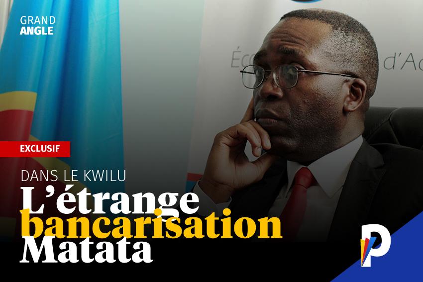 Dans le Kwilu: l'étrange bancarisation Matata