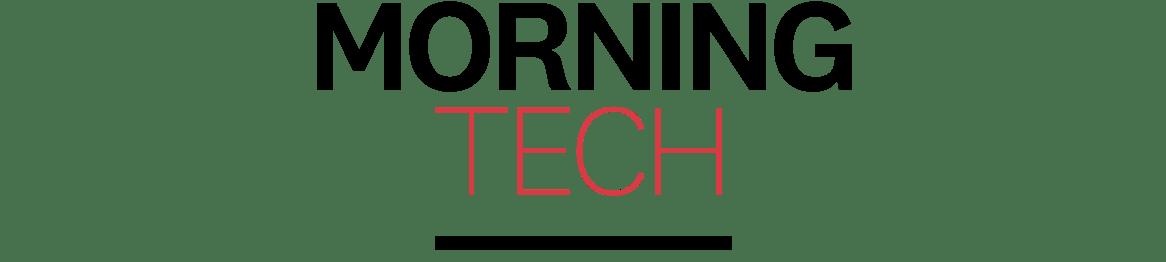 POLITICO Pro Morning Tech