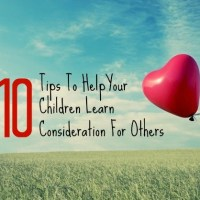 10 Ways To Teach Consideration For Others