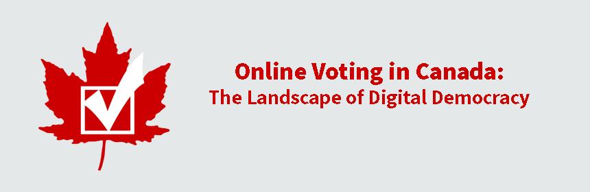 Online voting in Canada: Digital Democracy