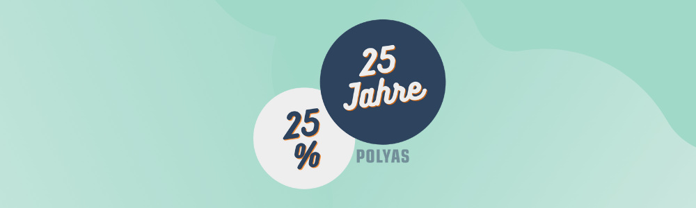 25 years POLYAS 25 percent discount