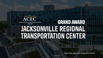 Jacksonville Regional Transportation Center Announced as ACEC Florida Grand Award Winner!