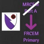 Revision Tips for the MRCEM A/FRCEM Primary