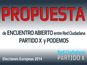 Propuesta de encuentro abierto entre Red Ciudadana Partido X y Podemos   Elecciones Europeas 2014