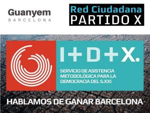 Guanyem Barcelona y Red Ciudadana Partido X   Hablamos de ganar Barcelona