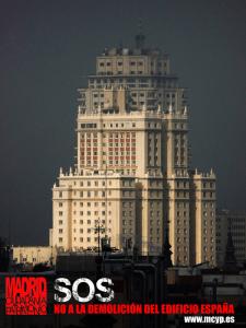 SOS   No a la demolición del Edificio España   Madrid, Ciudadanía y Patrimonio
