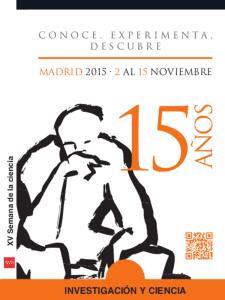 15ª Semana de la Ciencia Madrid 2015 | 'Conoce, experimenta, descubre' | Fundación para el Conocimiento madri+d | Comunidad de Madrid | Del 2 al 15 del 11 de 2015 | Investigación y Ciencia