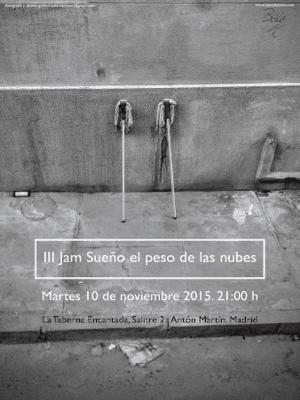 3ª Jam 'Sueño el peso de las nubes' | 'Bolo' García | La Taberna Encantada | 10/11/2015 - 21:00 horas | Lavapiés - Madrid | Cartel: José Naveiras García