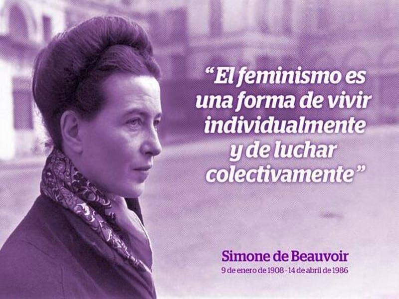 El feminismo es una forma de vivir individualmente y de luchar colectivamente   Simone de Beauvoir   09/01/1908 - 14/04/1986
