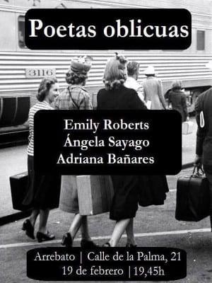 'Poetas oblicuas'   Emily Roberts, Ángela Sayago y Adriana Bañares   Arrebato   Malasaña   Madrid   19/02/2016   Cartel