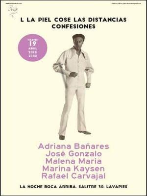 50º 'La piel cose distancias'   Confesiones   19/04/2016   La Noche Boca Arriba   Lavapiés - Madrid   Cartel José Naveiras García