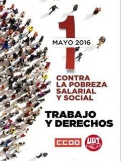 1º de Mayo 2016 | CC OO - UGT | 'Contra la pobreza laboral y social' | Madrid