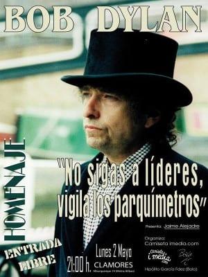 Homenaje a Bob Dylan Madrid   'No sigas a líderes, vigila los parquímetros'   2 de mayo de 2016   Sala Clamores   Camiseta imedia - 'Bolo' García