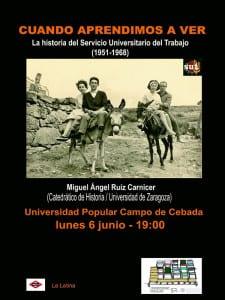 'Cuando aprendimos a ver' | La historia del Servicio Universitario del Trabajo -SUT | 1951-1968 | Universidad Popular Campo de Cebada | 06/06/2016 | La Latina - Madrid | Cartel