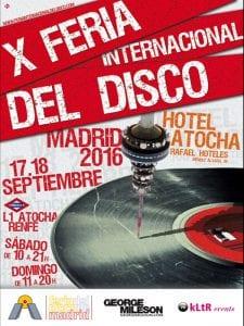 10ª Feria Internacional del Disco de Madrid   Hotel Atocha   Méndez Álvaro   Arganzuela   Madrid   17 y 18 de septiembre de 2016   Cartel