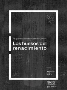 Inauguración exposición de azaristmos gráficos 'Los huesos del renacimiento' de 'Bolo' García | Spazio Grossi | Bilbao | 12/09/2016 | Cartel José Naveiras García