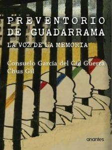 'Preventorio de Guadarrama. La voz de la memoria'   Consuelo García del Cid Guerra y Chus Gil   Anantes   Sevilla 2016   Portada