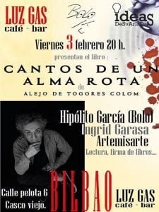 Presentacion 'Cantos de un alma rota' de Alejo de Togores Colom   Luz Gás Café-Bar   Bilbao   'Bolo' García - Ideas  Desvariadas   03/02/2017   Cartel