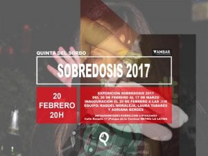 'Sobredosis2017' | Quinta del Sordo | La Latina - Madrid | 20/02 al 17/03/2017 | Cartel