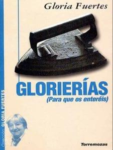 Glorierías (Para que os enteréis)   Gloria Fuertes   Editorial Torremozas   Colección Gloria Fuertes   Madrid 1999