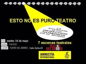 'Esto no es puro teatro'   La situación de los Derechos Humanos en el mundo   Amnistía Internacional   Teatro del Barrio   16/05/2017   Cartel