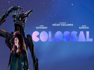 'Colossal' | 2016 | Nacho Vigalondo | Anne Hathaway y Jason Sudeikis | Cartel