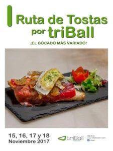 1ª Ruta de Tostas por triBall   ¡El bocado más sabroso!   15-18/11/2017   Triángulo de Ballesta   Centro   Madrid   Cartel