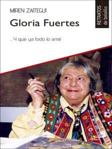 Gloria Fuertes ...Y que ya todo lo ame   Miren Zaitegui   Retratos de bolsillo   Editorial San Pablo   Madrid 2017   Portada