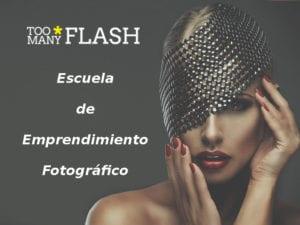 Too Many Flash | Escuela de Emprendimiento Fotográfico | Madrid