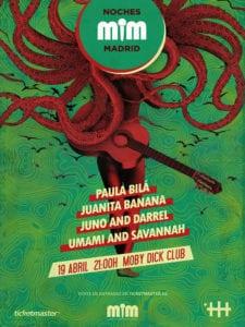 Noches MIM Madrid | 19/04/2018 | Sala Moby Dick Club | Paula Bilá, Juanita Banana, Juno and Darrel, Umami and Savannah | Cartel