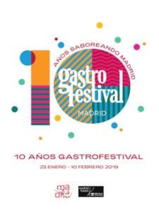 Gastrofestival Madrid 2019 | 10 años saboreando Madrid | 23/01-10/02/2019 | Madrid | Cartel