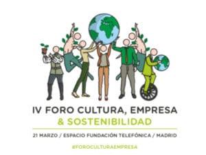 4º Foro Cultura y Empresa | Sostenibilidad Medio Ambiental | 21/03/2019 | Espacio Fundación Telefónica | Madrid | Cartel