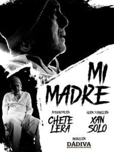 Chete Lera | 'Mi madre' | Guión y dirección: Xan Solo | 01/02-14/04/2019 | Arte&Desmayo | Carabanchel | Madrid | Cartel