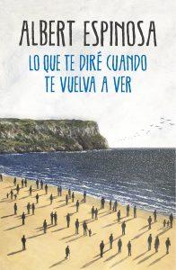 que libro leer portada lo que te diré cuando te vuelva a ver espinosa playa con gente