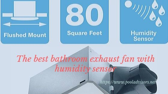 best bathroom exhaust fan with humidity