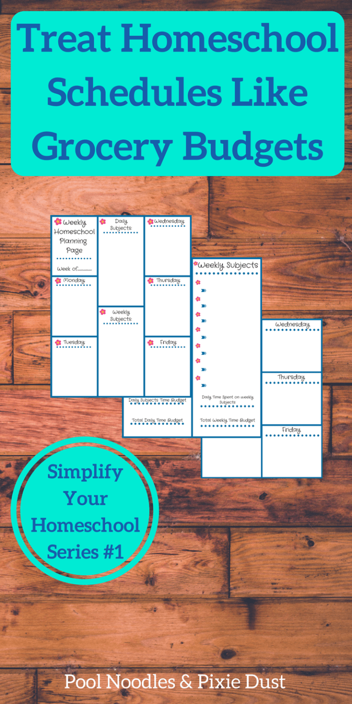 Treat Homeschool Schedules like Grocery Budgets - Simplify Your Homeschool Series #1 Pool Noodles & Pixie Dust