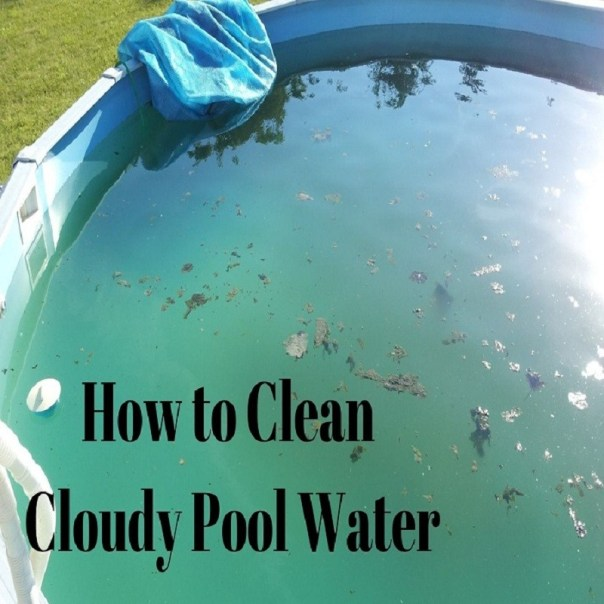 how to clean cloudy pool water