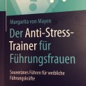Photo: Autorin: Margarita von Mayern Buchaussenseite DerAnti-Stress-Trainer für Führungsfrauen Cover, Springer Gabler Verlag 2016