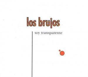 Los Brujos - 'Soy Transparente (SG)' (CD)