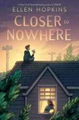 Closer to Nowhere by Ellen Hopkins: A Book Review