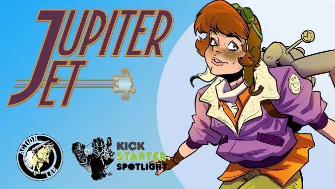PopCultHQ's Kickstarter Spotlight: 'JUPITER JET' by Jason Inman, Ashley Victoria Robinson