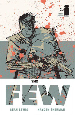 Image Comics: Dystopian Maxi-Series 'THE FEW' by Sean Lewis & Hayden Sherman Rushed Back to Print