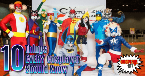 10 Things Every Cosplayer Should Know