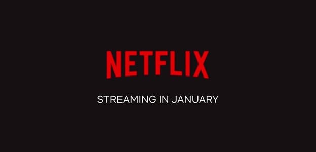 [Streaming] Netflix - January 2018: What's Coming & What's Leaving
