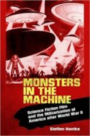 Review Monsters in the Machine: Science Fiction Film and the