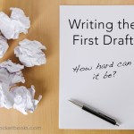 Writing the first Draft – Simple rules to getting it done!