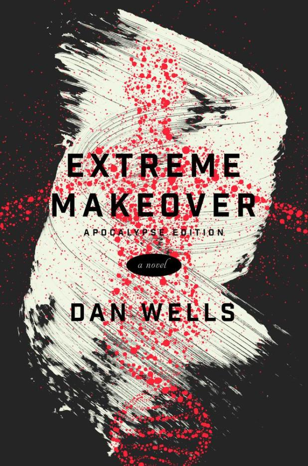 dan wells extreme makeover