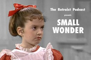 retroist-podcast-small-wonder