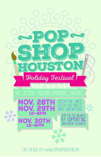 Pop Shop Houston Holiday Festival Poster   Alternatives to the mall Black Friday Weekend   Shop Local Small Business Saturday   Silver Street Studios